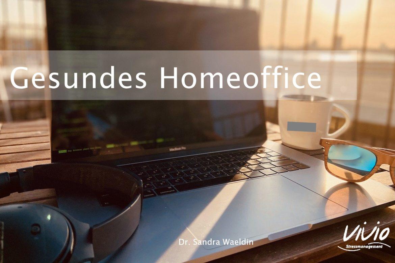 Gesundes Homeoffice: Arbeiten von zu Hause aus